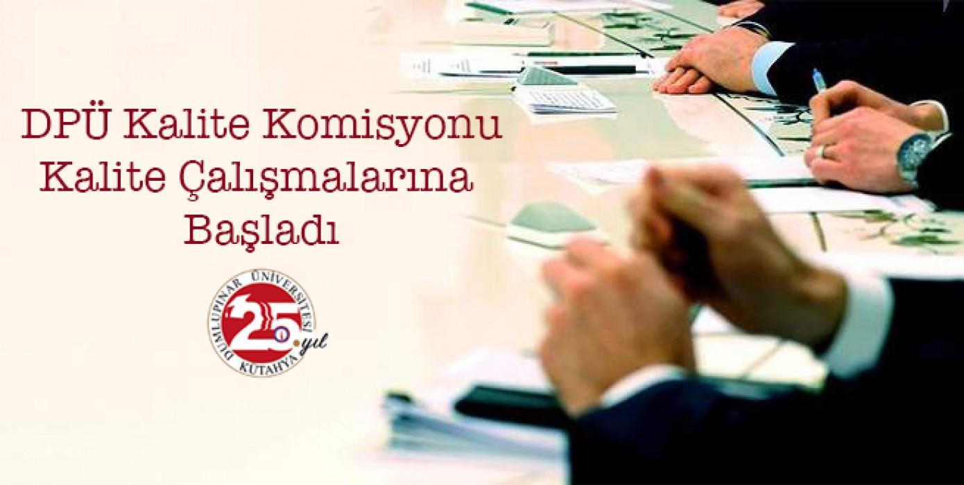 DPÜ Kalite Komisyonu Kalite Çalışmalarına Başladı!