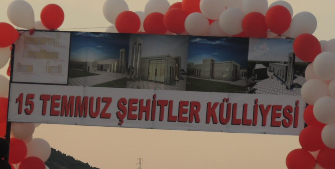 15 Temmuz Şehitler Külliyesinin Temeli Demokrasi Kahramanlarıyla Atıldı