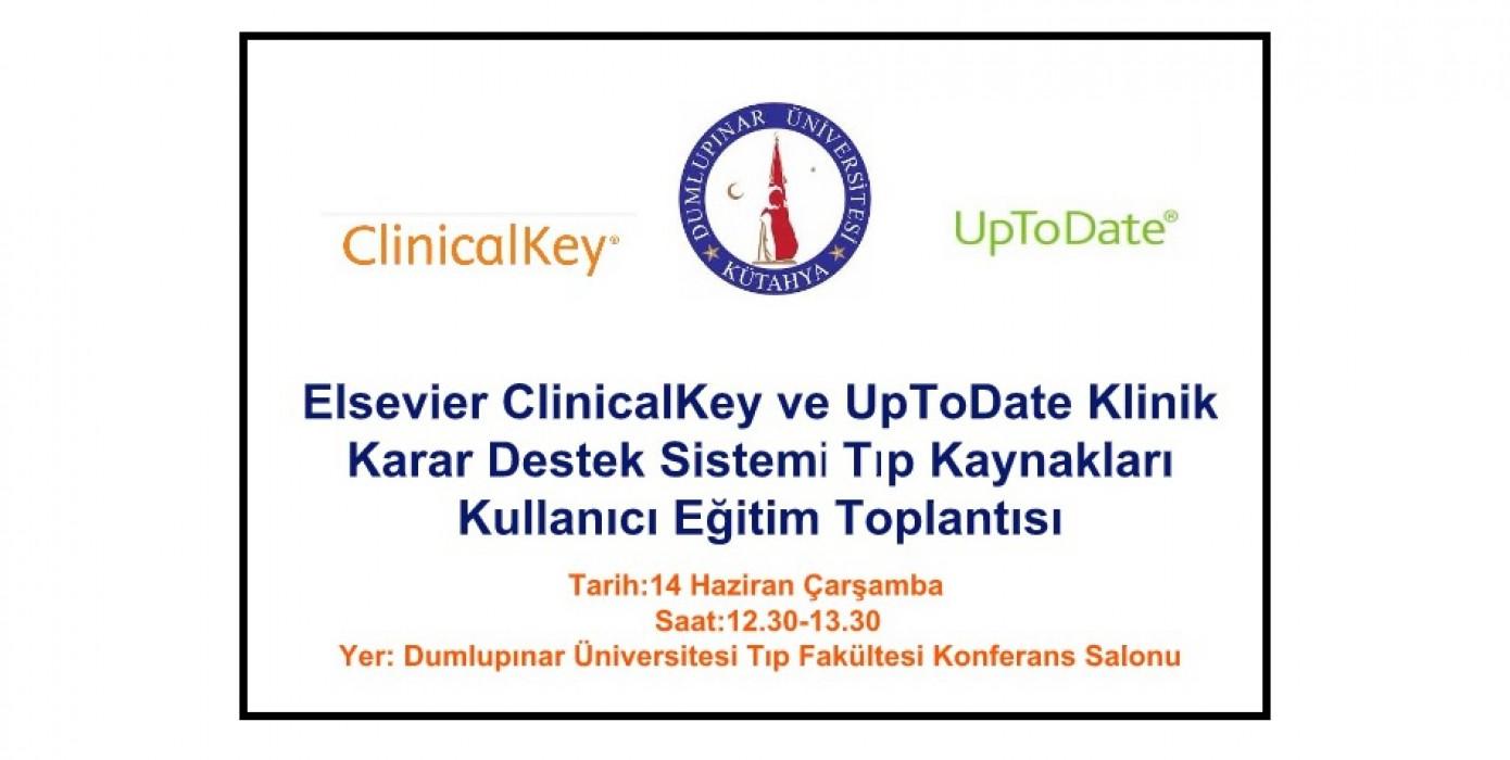 Elsevier Clinicalkey ve Uptodate Klinik Karar Destek Sistemi Tıp Kaynakları Kullanıcı Eğitim Toplantısı