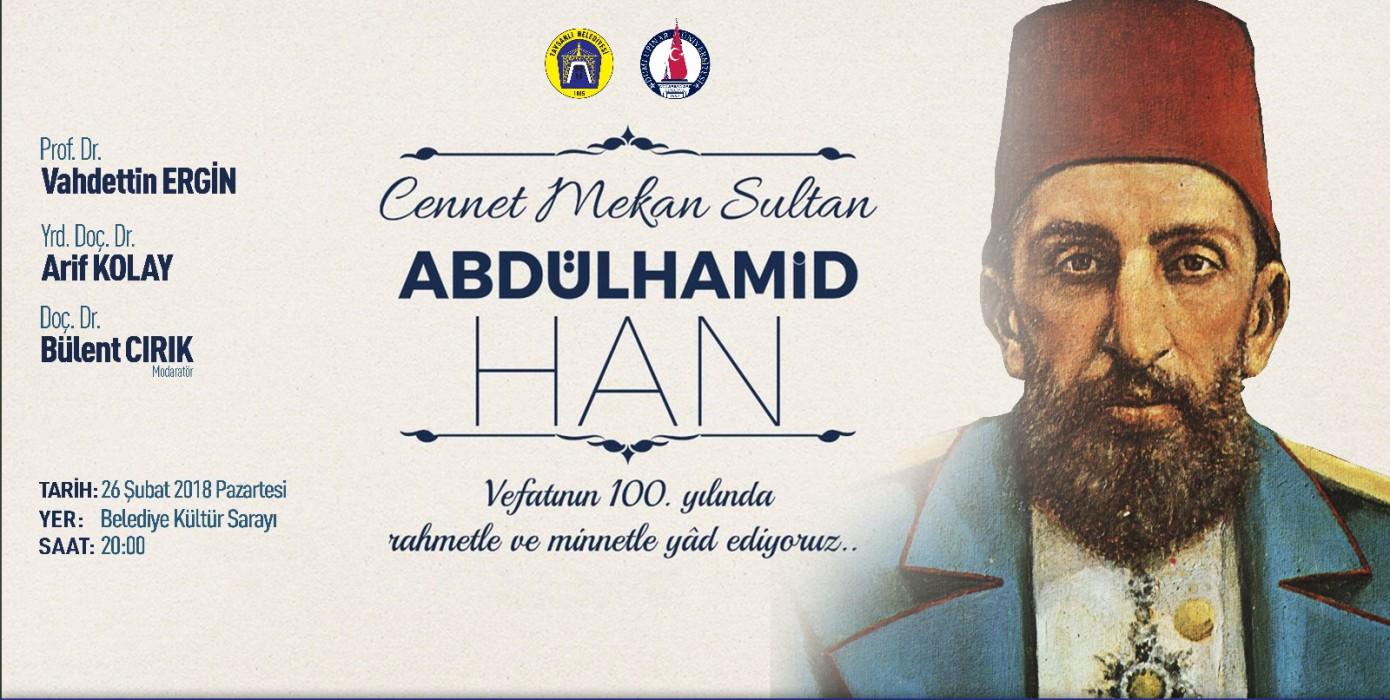 """""""Cennet Mekan Sultan Abdülhamit Han"""" Konulu Konferans Gerçekleştirildi"""