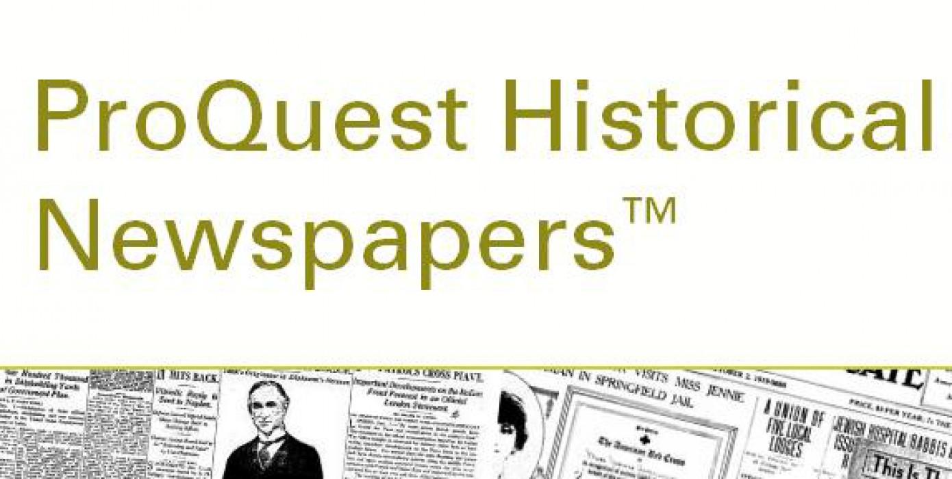 Proquest Historical Newspapers Veritabanı Deneme Erişimine Açılmıştır.