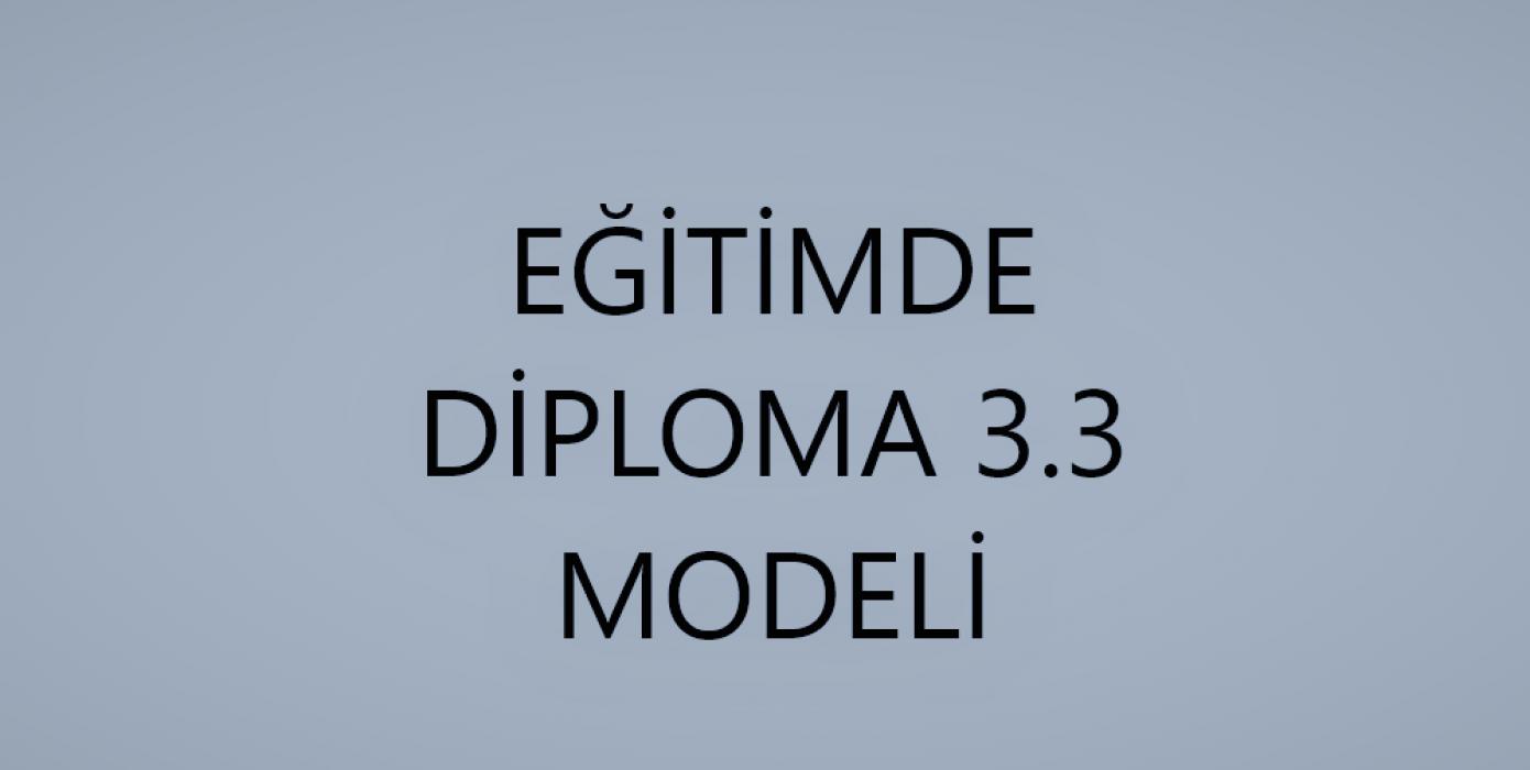 Eğitimde Diploma 3.3 Modeli