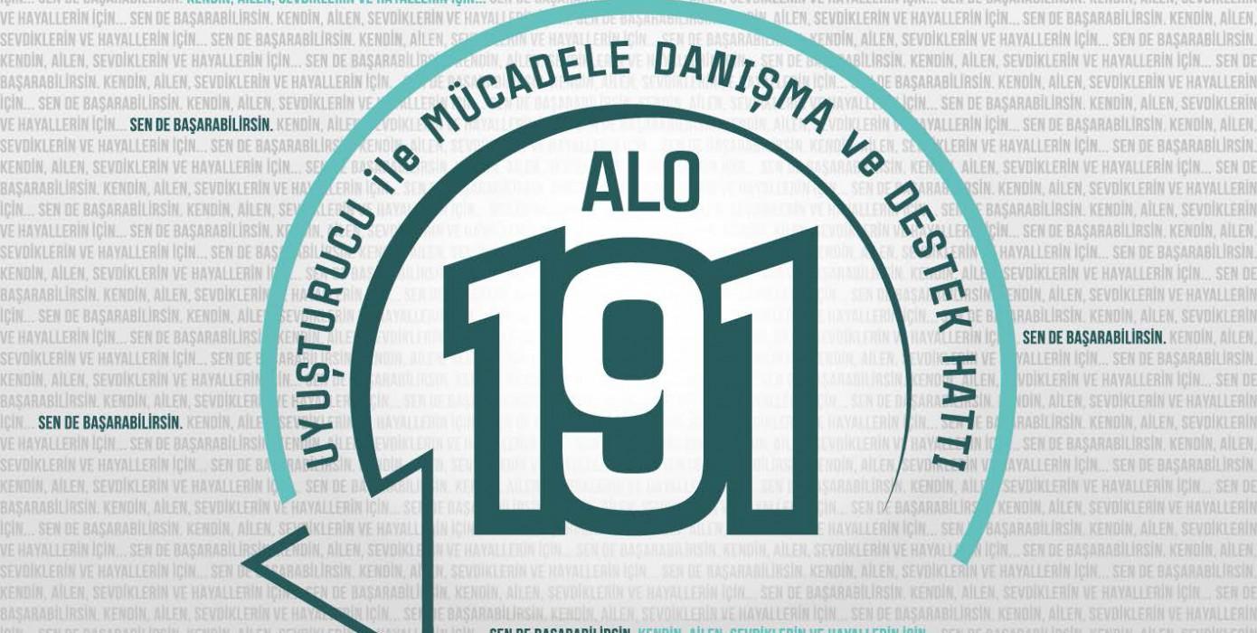 Alo 191 Uyuşturucu ile Mücadele, Danışma ve Destek Hattı