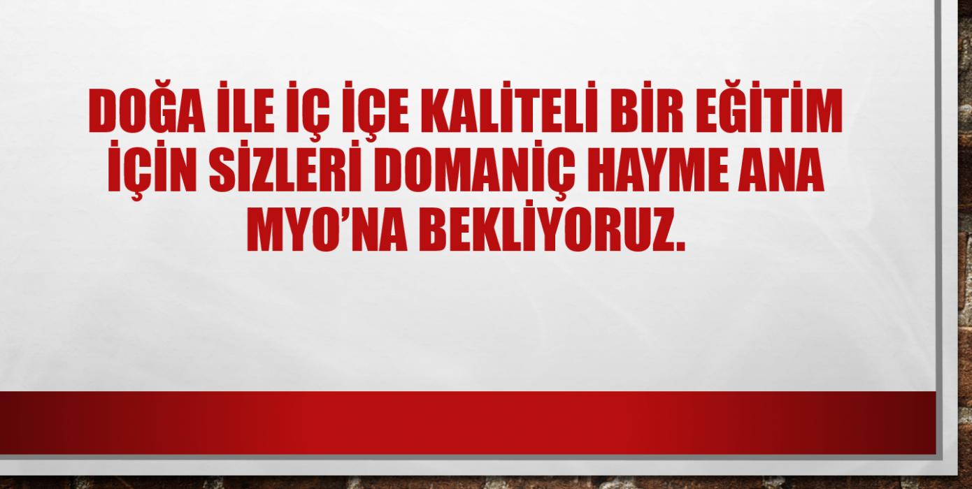 Kaliteli Bir Eğitim İçin, Osmanlı'nın Diriliş ve Kuruluş Ana Yurdu Olan Domaniç'e Sizleri Bekliyoruz...