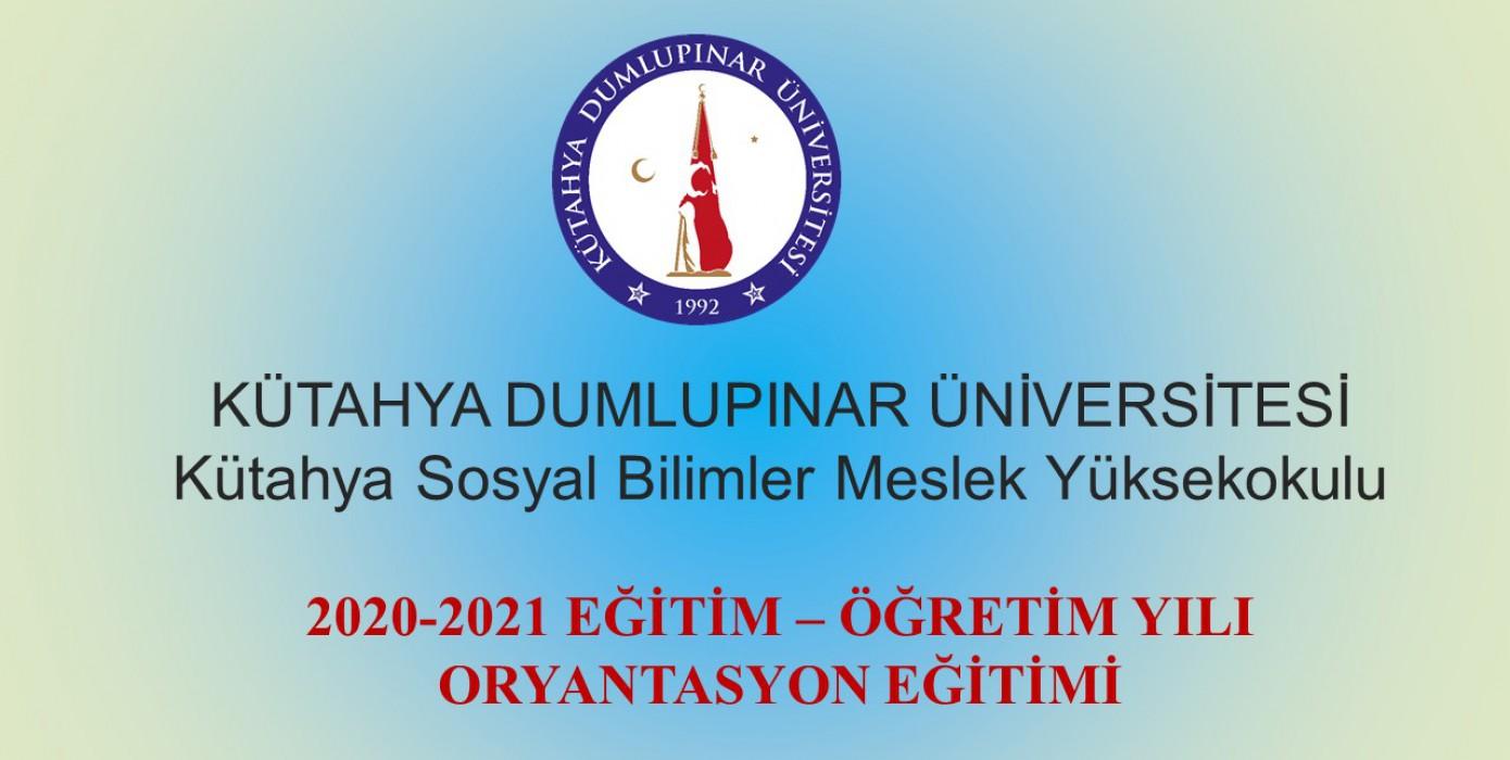 2020-2021 Eğitim Öğretim Yılı Oryantasyan Eğitimi