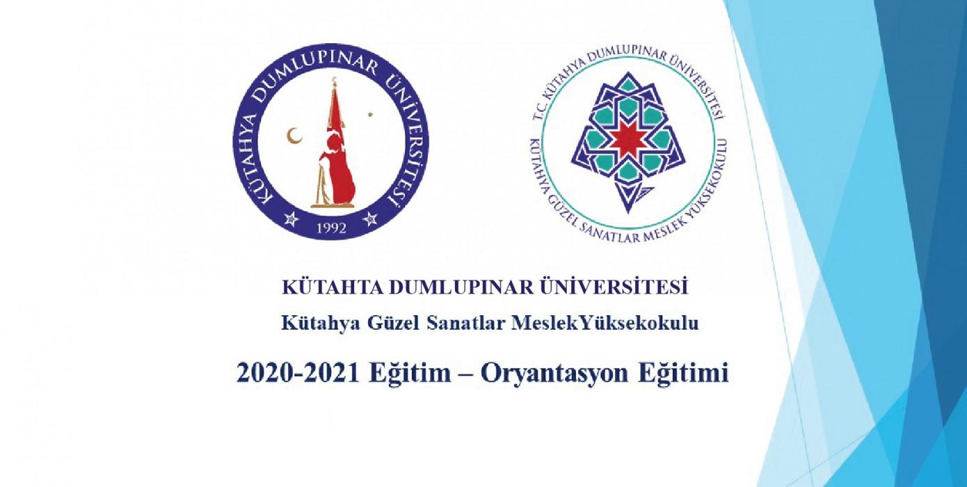 2020-2021 Eğitim Öğretim Yılı Oryantasyon Eğitimi