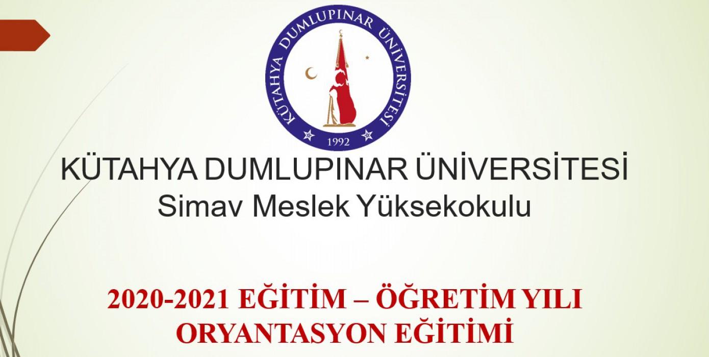 Simav Meslek Yüksekokulu 2020-2021 Eğitim-Öğretim Yılı Oryantasyon Eğitimi