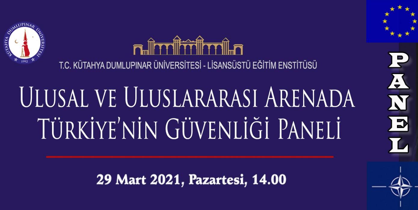 Ulusal ve Uluslararası Arenada Türkiye'nin Güvenliği Paneli