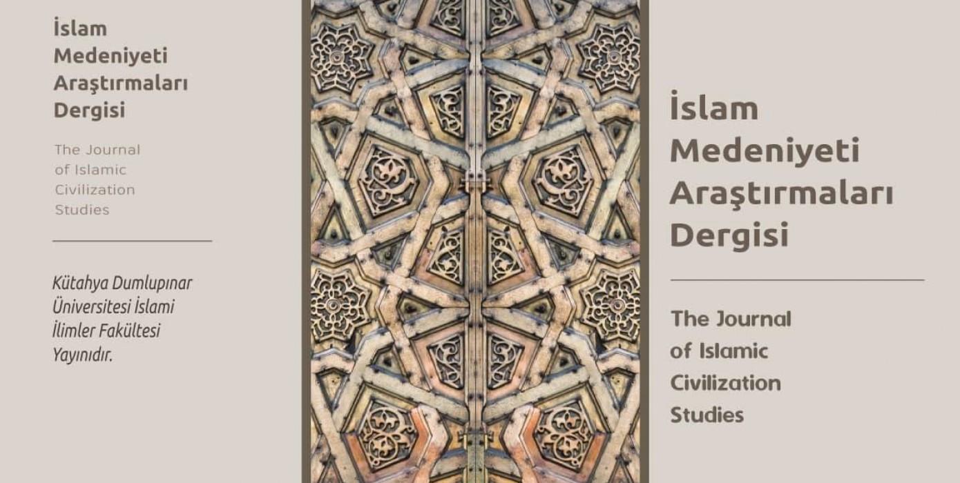 Fakültemizin Akademik Yayını Olan İslam Medeniyeti Araştırmaları Dergisi'nin 6. Cilt 1. Sayısı Yayımlanmıştır.